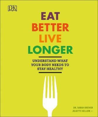 Eat Better, Live Longer by DK