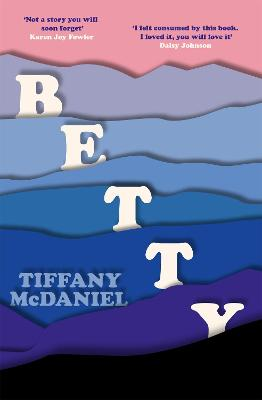 Betty: The International Bestseller by Tiffany McDaniel