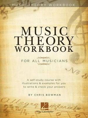 Bowman Chris Music Theory Workbook for All Musicians Bk by Chris Bowman