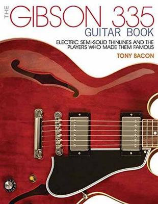 Gibson 335 Book, the by Tony Bacon