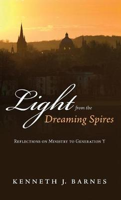 Light from the Dreaming Spires by Kenneth J. Barnes