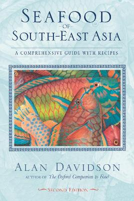 Seafood of South East Asia by Alan Davidson
