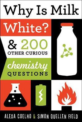 Why is Milk White? by Alexa Coelho