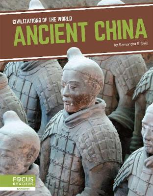Civilizations of the World: Ancient China by Samantha S. Bell