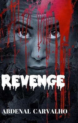 Revenge by Abdenal Carvalho