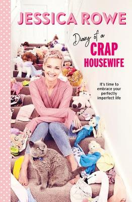 Diary of a Crap Housewife: It's Time to Embrace Your Perfectly Imperfect Life book
