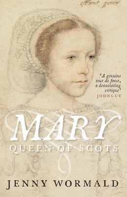 Mary, Queen of Scots by Jenny Wormald