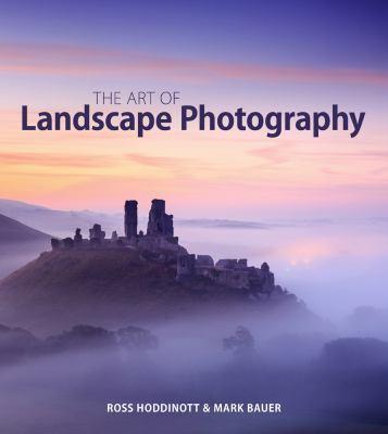 The Art of Landscape Photography by Ross Hoddinott