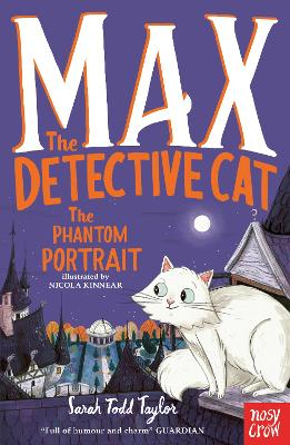 Max the Detective Cat: The Phantom Portrait by Sarah Todd Taylor