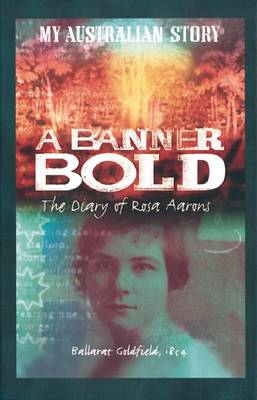 Banner Bold: My Australian Story by Nadia Wheatley