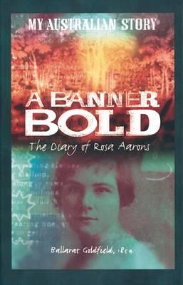 My Australian Story: Banner Bold by Nadia Wheatley