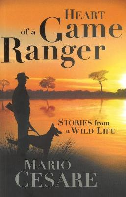 Heart of a game ranger by Mario Cesare