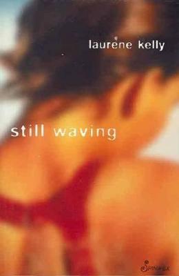 Still Waving by Laurene Kelly