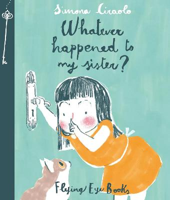 Whatever Happened to My Sister by Ciraolo Simona