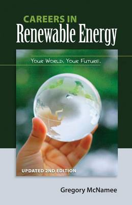 Careers in Renewable Energy, Updated 2nd Edition by Gregory McNamee
