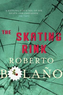 The Skating Rink by Roberto Bolano