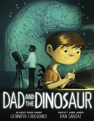 Dad and the Dinosaur by Gennifer Choldenko