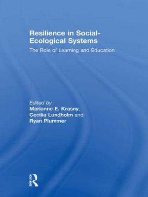 Resilience in Social-Ecological Systems by Ryan Plummer