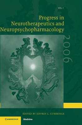 Progress in Neurotherapeutics and Neuropsychopharmacology: Volume 1, 2006 by Jeffrey L. Cummings