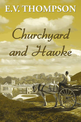 Churchyard and Hawke by E. V. Thompson