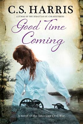 Good Time Coming by C. S. Harris