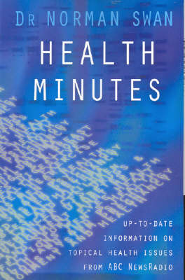 Health Minutes by Norman Swan