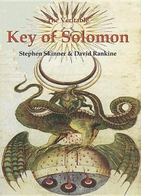 The Veritable Key of Solomon by Stephen Skinner