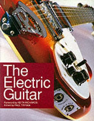The Electric Guitar by Paul Trynka