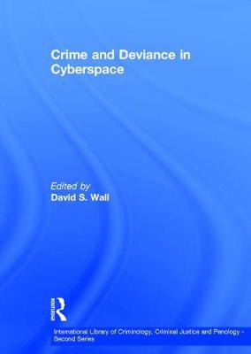 Crime and Deviance in Cyberspace by David S. Wall
