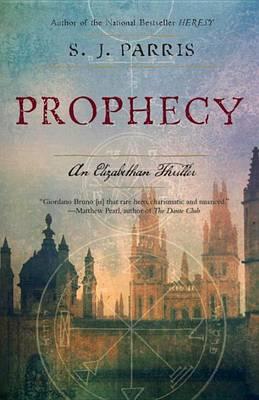 Prophecy by S J Parris