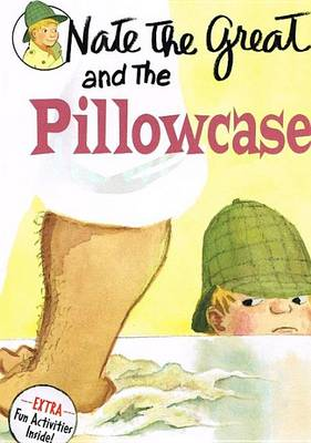 Nate the Great and the Pillowcase by Marjorie Weinman Sharmat