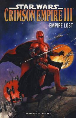 Star Wars - Crimson Empire III Empire Lost. Mike Richardson Empire Lost by Mike Richardson