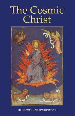 The Cosmic Christ by Hans-Werner Schroeder