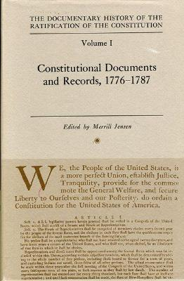 Constitional Documents & Records 1776-1787 Vol 1 by Merrill Jensen