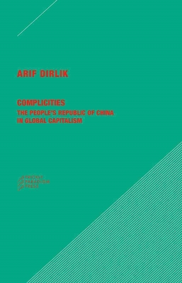 Complicities - The People's Republic of China in Global Capitalism book