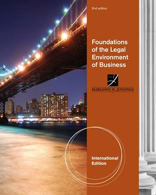 Foundations of the Legal Environment of Business, International Edition by Marianne Jennings
