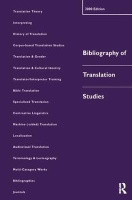 Bibliography of Translation Studies: 2000 by Lynne Bowker