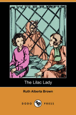 Lilac Lady (Dodo Press) by Ruth Alberta Brown