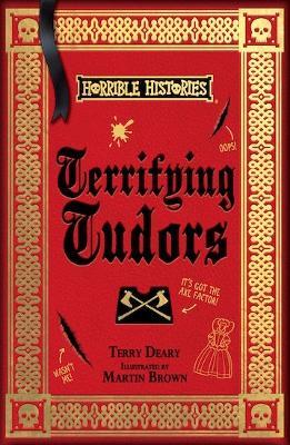 Terrifying Tudors by Terry Deary