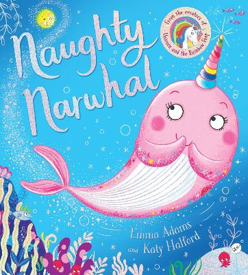 Naughty Narwhal (PB) by Emma Adams