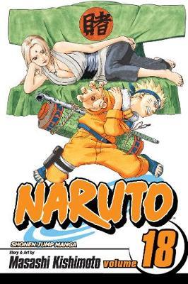 Naruto, Vol. 18 by Masashi Kishimoto