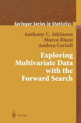 Exploring Multivariate Data with the Forward Search by Anthony C. Atkinson