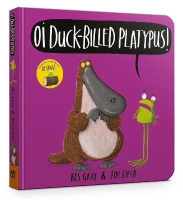 Oi Duck-billed Platypus Board Book by Kes Gray