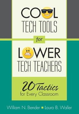 Cool Tech Tools for Lower Tech Teachers by William N. Bender