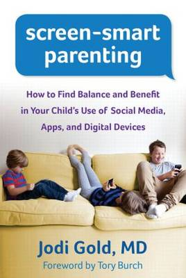 Screen-Smart Parenting by Jodi Gold