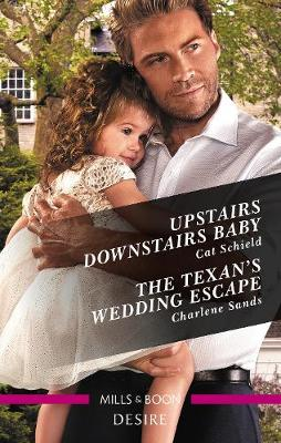 Upstairs Downstairs Baby/The Texan's Wedding Escape by Charlene Sands