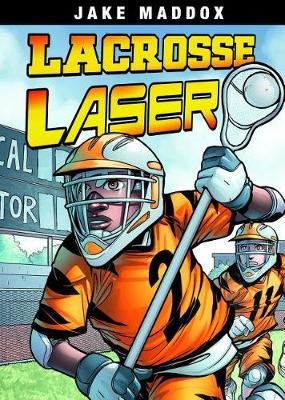 Lacrosse Laser by ,Jake Maddox
