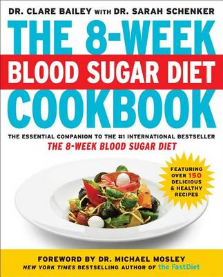 The 8-Week Blood Sugar Diet Cookbook by Dr Clare Bailey