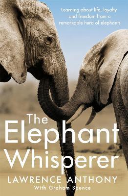 The Elephant Whisperer by Lawrence Anthony
