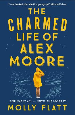 The Charmed Life of Alex Moore: A quirky adventure with an unexpected twist by Molly Flatt